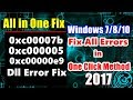 How to Fix 0xc00007b,0xc00005 Error Fix ( One Click Method 2017 ) Fix All Dll Errors Windows 7/8/10
