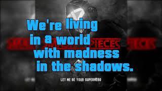 Smash Into Pieces - Let Me Be Your Superhero (Lyrics)