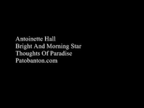 Bright and Morning Star - Antoinette Hall
