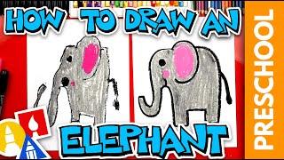 How To Draw An Elephant - Preschool