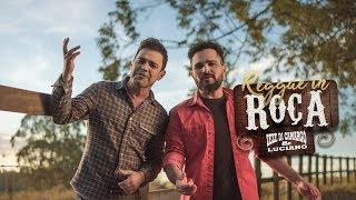 Zezé Di Camargo & Luciano - Reggae In Roça (Videoclipe)