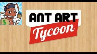 Ant Art Tycoon Full Gameplay Walkthrough
