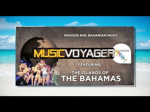 Music Voyager: Bahamas Islands To The World | Episode 608