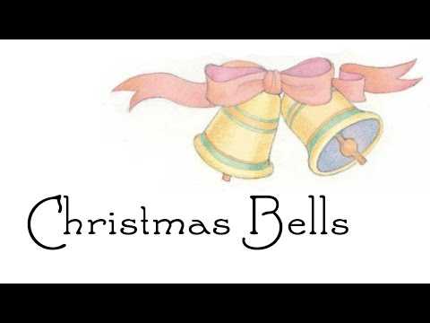 Christmas Bells - LDS Primary Song
