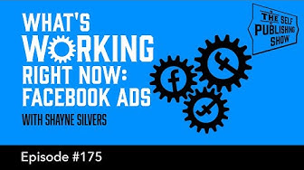 What's Working Right Now: Facebook Ads (The Self Publishing Show, episode 175)