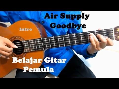 Air Supply Goodbye ( Intro ) - Belajar Gitar Untuk Pemula