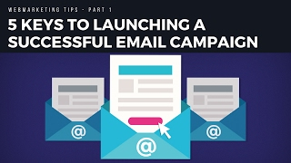 part 1 5 keys to launching a successful email campaign