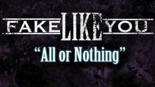 Fake Like You - All or Nothing