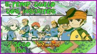 ☠ Inazuma GO Strikers 2013 ☠ 5º TEMPORADA DUELO DOS INSCRITOS - 2 JOGO (IDA)