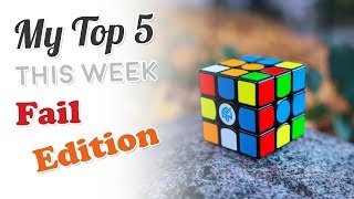 My Top 5 Solves This Week - Fail Edition