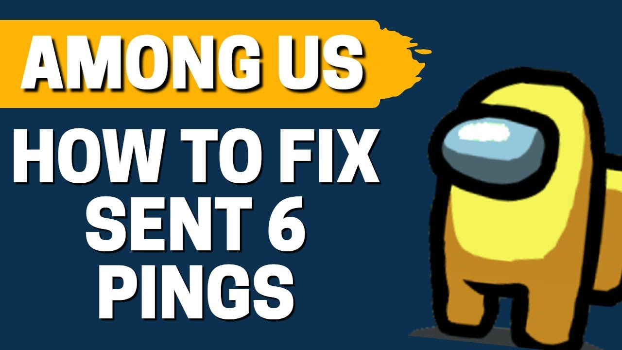 How To Fix Sent 6 Pings That Remote Has Not Responded To On Pc Among Us Youtube