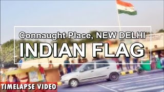 Connaught Place New Delhi Flag - Time Lapse Video India 2015