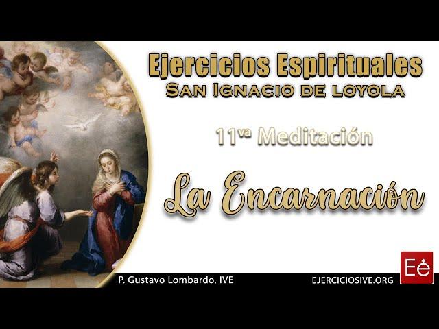 17 La Encarnación (11ª Meditación)