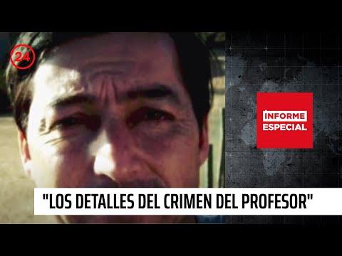 """Informe Especial: """"Los detalles desconocidos del crimen del profesor"""""""
