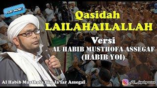 Qasidah Lailahailallah Versi Habib Musthofa Bin Ja'far Assegaf (Habib Yoi)