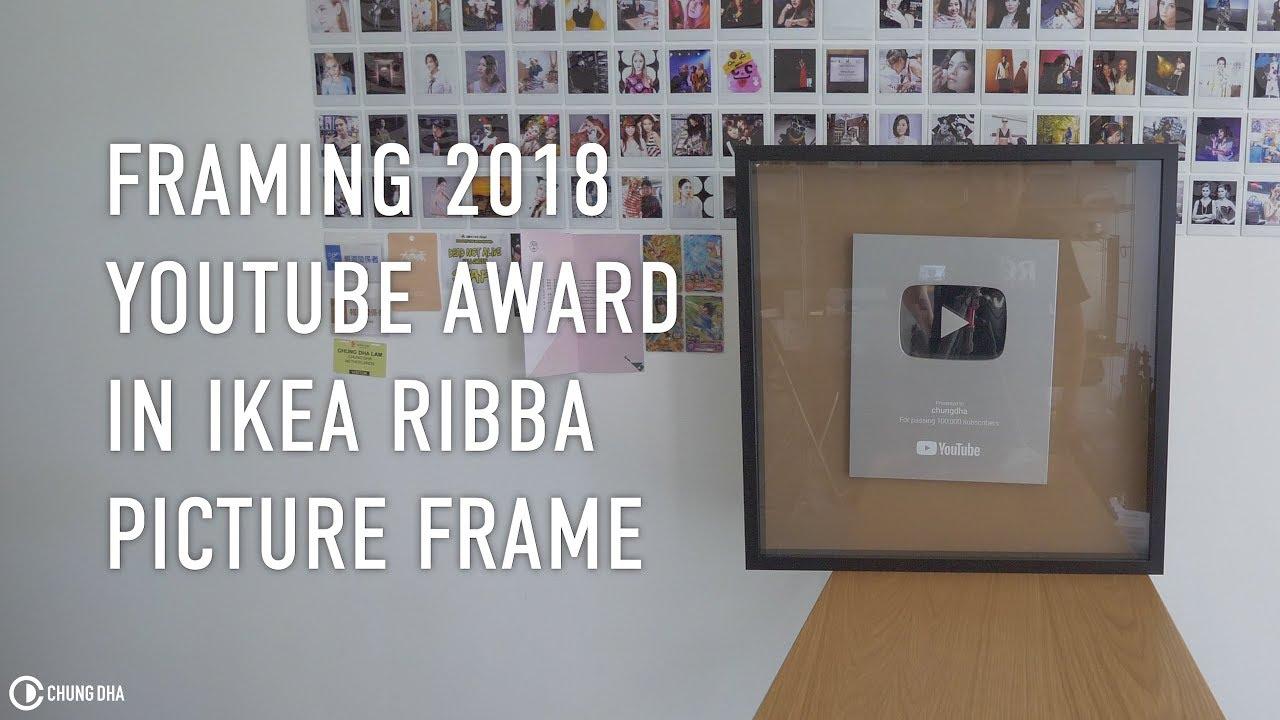 DIY Framing 2018 Youtube Award with Ikea Ribba Frame | Chung Dha