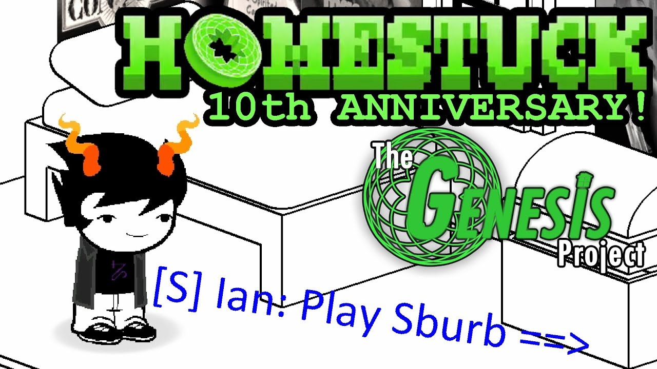 (HOMESTUCK 10th ANNIVERSARY!) The Genesis Project – [S] Ian: Play Sburb