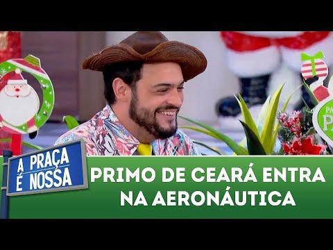 Primo de Ceará entra na Aeronáutica | A Praça é Nossa (21/12/17)