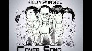 KILLING ME INSIDE - Kisah Romantis (Cover Song)