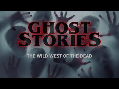 Ghost Stories  The Wild West of the Dead