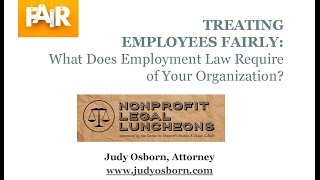 Treating Employees Fairly: What Does Employment Law Require of Your Organization?