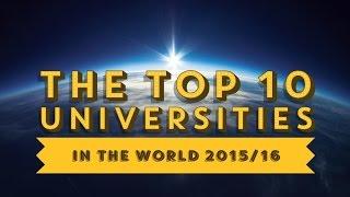 Top 10 Universities - The Top 10 Universities in the World 2015/16!
