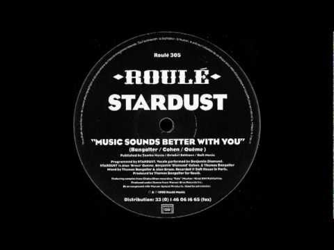 Stardust  Music Sound Better With you Original MIx
