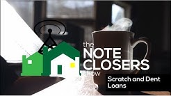 The Note Closer's Show Episode 126  Scratch and Dent Loans