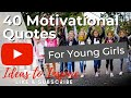 40 Inspirational Quotes to Inspire Young Girls
