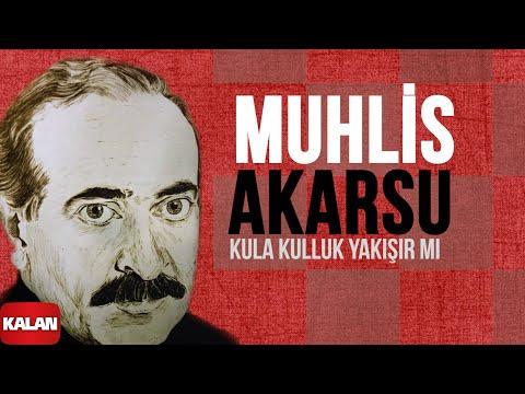 Muhlis Akarsu - Kula Kulluk Yakışır Mı - [ Ya Dost Ya Dost © 1994 Kalan Müzik ]
