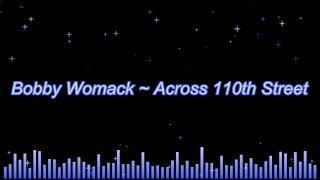 Bobby Womack ~ Across 110th Street (HQ)