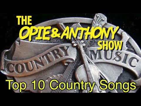 Opie & Anthony: Top 10 Country Songs (01/19/06-03/09/07)