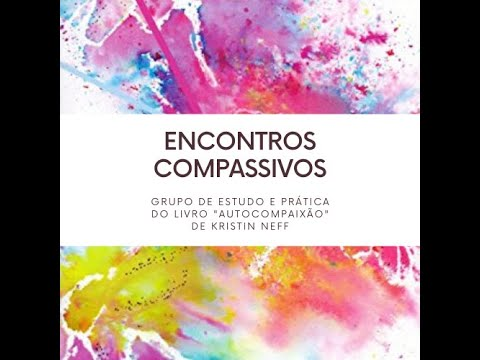 Encontro Compassivo - 09/08/2021