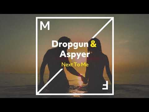 Dropgun & Aspyer - Next To Me