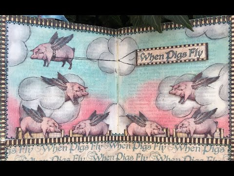 Art Journal - Graphic 45 Design Team Audition 2016 - Pigs Might Fly Mixed Media Journal Page