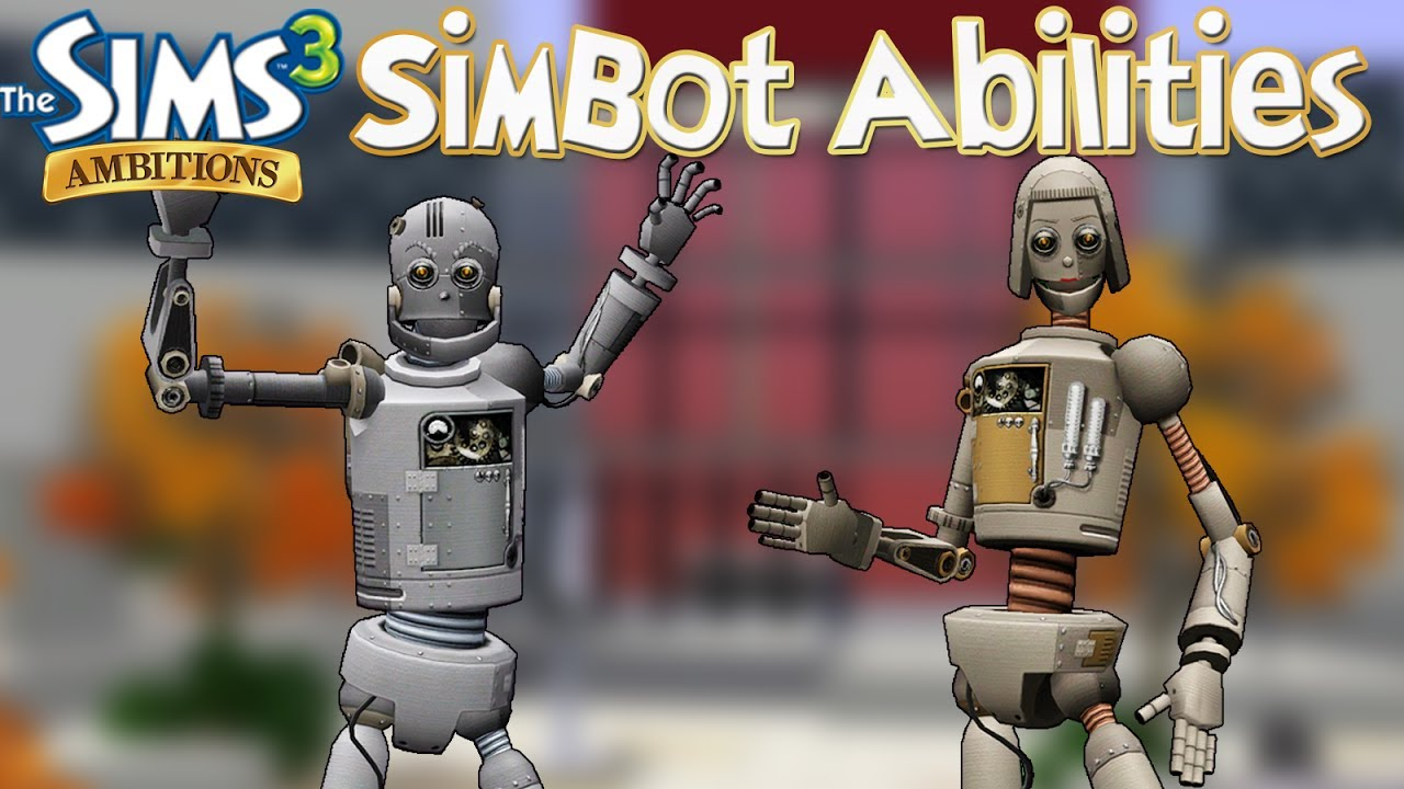The Sims 3 Ambitions: SimBot Abilities and How to Find Them