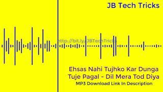 Ehsaas Nahi Tujhko Main Pyaar Karu Kitna Full Song | JB Tech Tricks