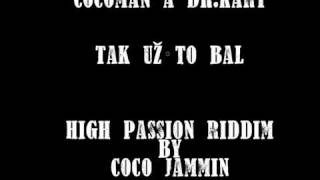 Mr.Cocoman a Dr.Kary - Tak už to bal (High passion riddim by Coco Jammin)