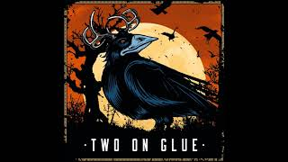 Two on Glue - Ohne di is gschissen