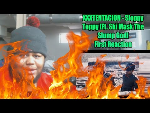 VERY RARE!! | XXXTENTACION - Sloppy Toppy [Ft. Ski Mask The Slump God] First Reaction