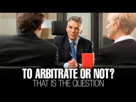 To Arbitrate or Not? That is the Question