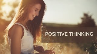 Positive Thinking - How to Be Positive | Meditation