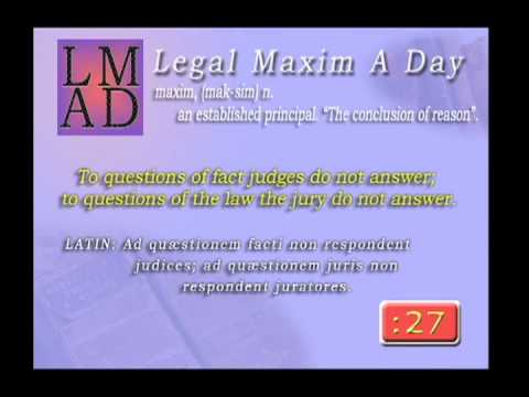 """Legal Maxim A Day - Mar. 23rd 2013 - """"To questions of fact..."""""""