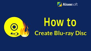 Blu-ray Creator - How to Create Blu-ray Disc?