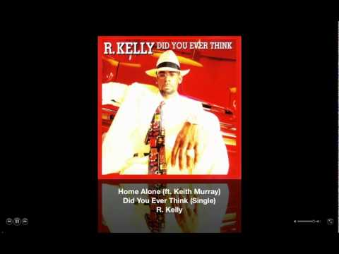[Full Download] R Kelly Feat Keith Murray Home Alone