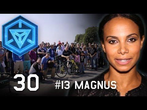 Operation #13MAGNUS Begins | INGRESS REPORT - EP30