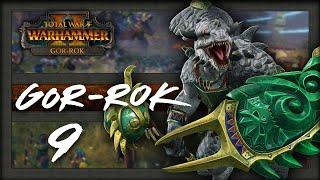 GOR-ROK  - Total War Warhammer 2 Campaign - Part 9