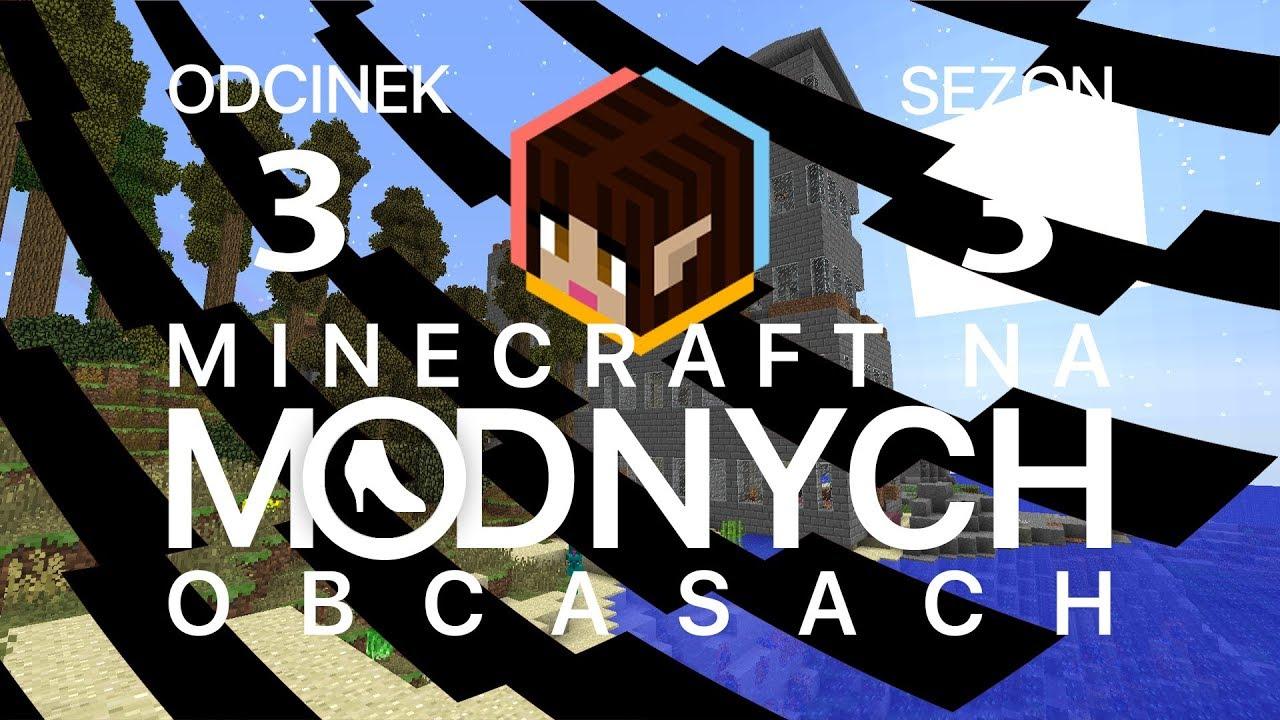 """Minecraft na """"modnych"""" obcasach Sezon III #03 – Podbijamy zamek"""