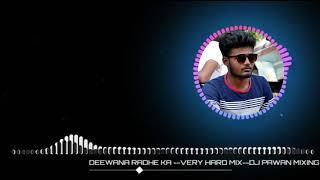 DEEWANA RADHE KA -- HARD MIX --DJ PAWAN MIXING //RAJNAGAR:8349937086