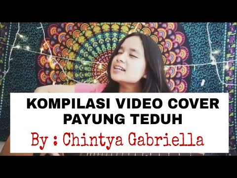 Payung Teduh - Akad | Resah | Berdua Saja | Ku Cari Kamu (Kompilasi Cover) by Chintya Gabriella